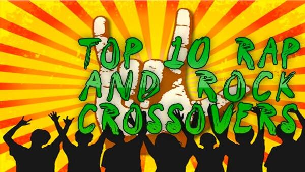 top 10 rap rock crossovers