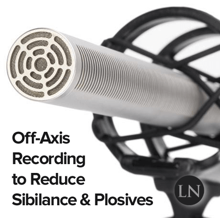 how to get rid of sibilance with off-axis microphone recording