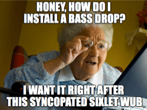 bass drop grandma