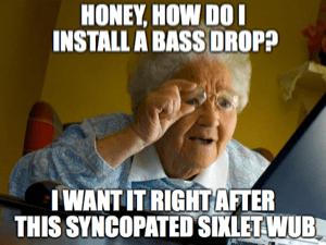 bass drop grandma