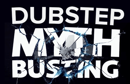 dubstep myth busting