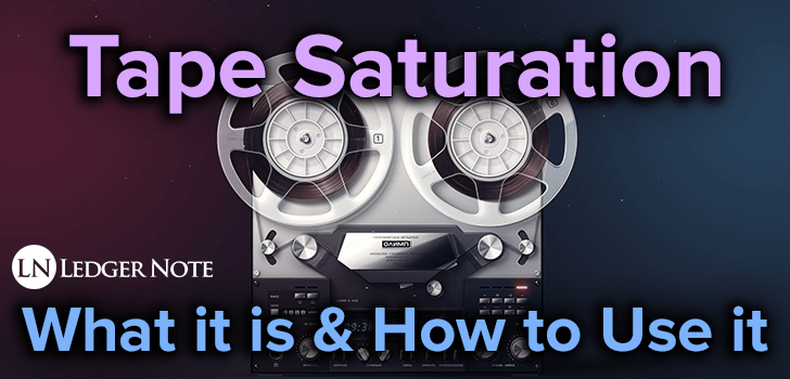 tape saturation - what it is & how to use it