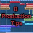 8 production tips