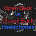open vs closed headphones