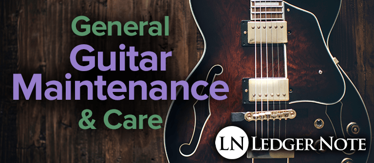 general guitar maintenance and care