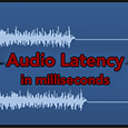 audio latency delays in milliseconds