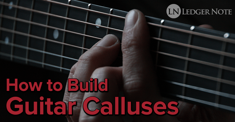 how to build calluses for guitar