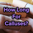 how long to grow guitar calluses