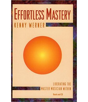 Kenny Werner Effortless Mastery Cover, the key on learning how to practice and how to think about beginner jazz guitar