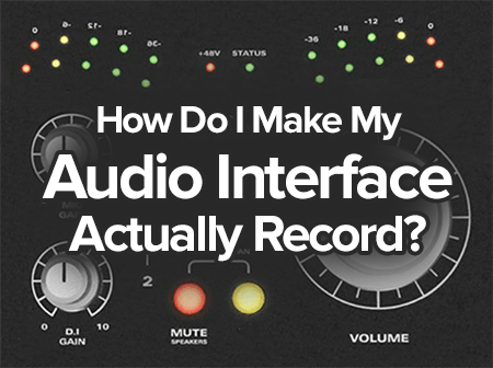 how do i make my audio interface actually record?