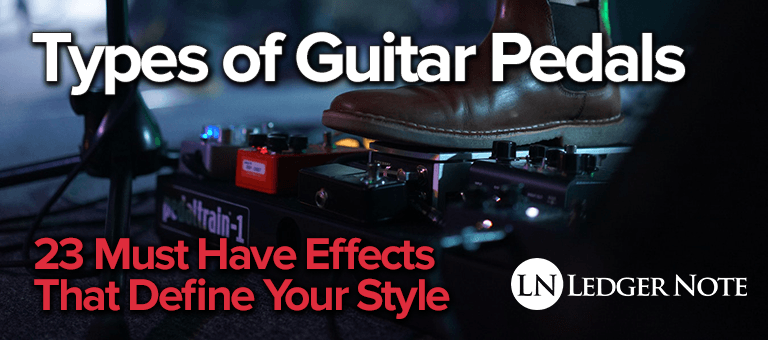 types of guitar pedals 23 must have effects that define your style ln. Black Bedroom Furniture Sets. Home Design Ideas