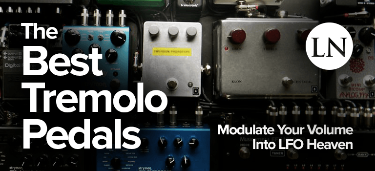 best tremolo pedals