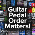 effects pedal order matters