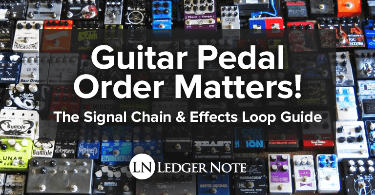 guitar pedal order matters the signal chain effects loop guide ln. Black Bedroom Furniture Sets. Home Design Ideas