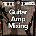 mixing guitar amplifier microphone recording