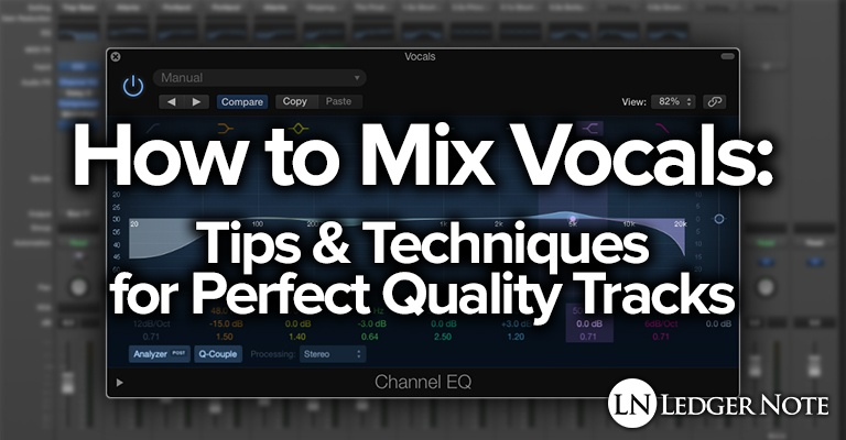 how to mix vocals: tips & techniques for perfect quality tracks