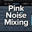 mixing with pink noise