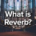 reverb explanation