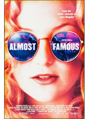 Almost Famous is a movie about music that's about a fledgling journalist following a band on tour