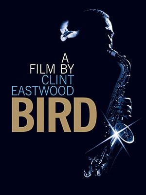 Clint Eastwood directed the music movie Bird about Charlie Parker the jazz musician and saxophonist.