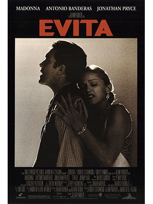 Evita is a musical that had a film made of it with a great cast including Madonna and Antonio Banderas