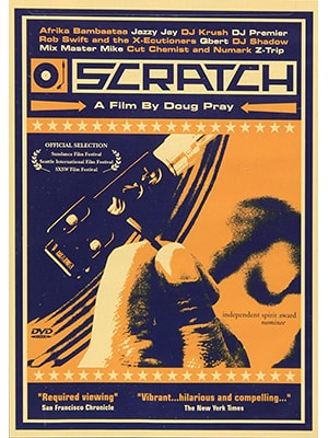 Scratch is a music documentary about disc jockeys using turntables to create hip-hop music