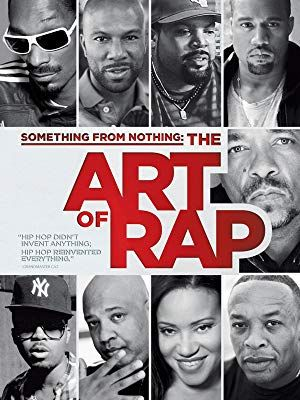 Something From Nothing The Art of Rap is probably the best music documentary about hip-hop and lyricism.