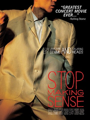 Stop Making Sense is a fantastic music documentary about the band The Talking Heads